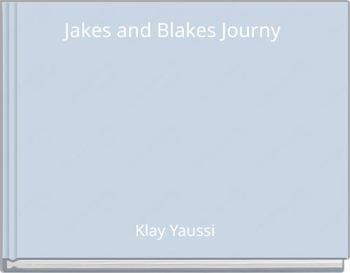 Jakes and Blakes Journy