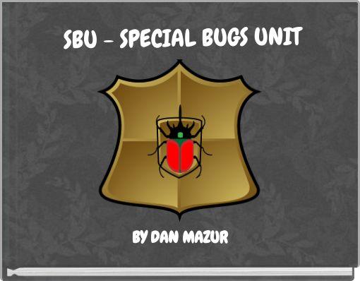 SBU - SPECIAL BUGS UNIT