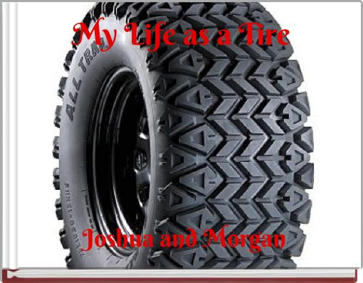 My Life as a Tire