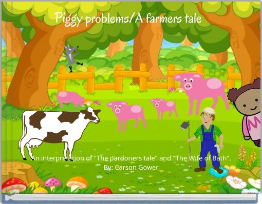 Piggy problems/A farmers tale