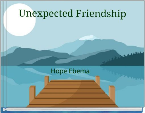 Unexpected Friendship