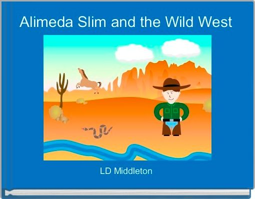 Alimeda Slim and the Wild West