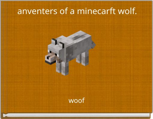 anventers of a minecarft wolf.