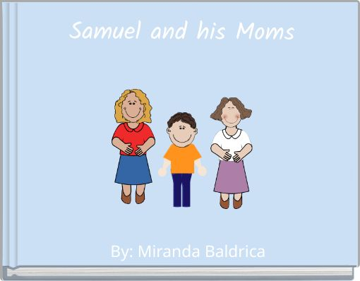 Samuel and his Moms