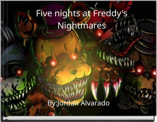 Five nights at Freddy'sNightmares
