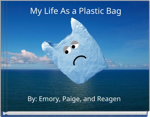 My Life As a Plastic Bag