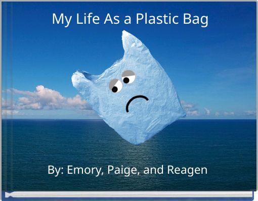 My Life As a Plastic Bag