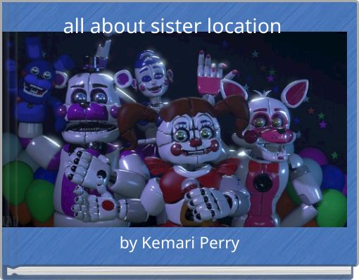 all about sister location