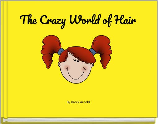 The Crazy World of Hair