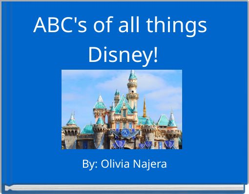 ABC's of all things Disney!