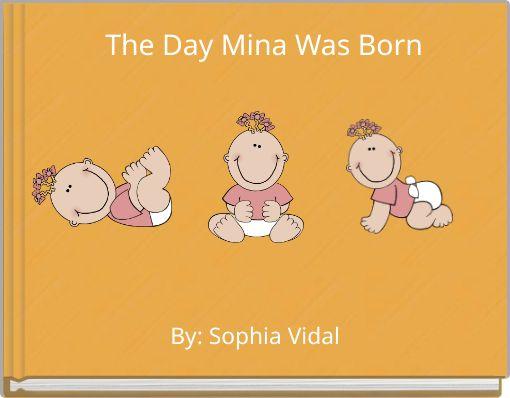 The Day Mina Was Born