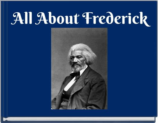 All About Frederick