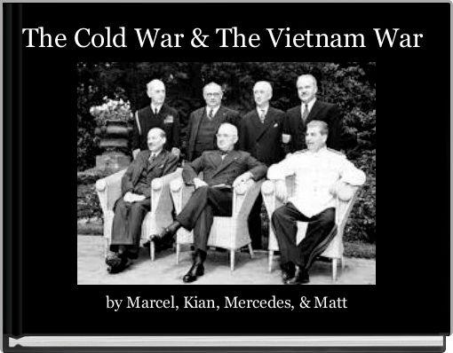 The Cold War & The Vietnam War