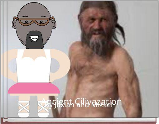 Ancient Cilivazation