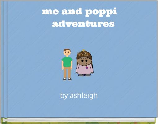 me and poppiadventures