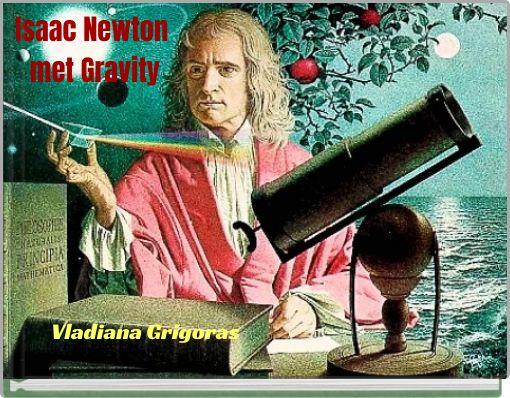Isaac Newton met Gravity