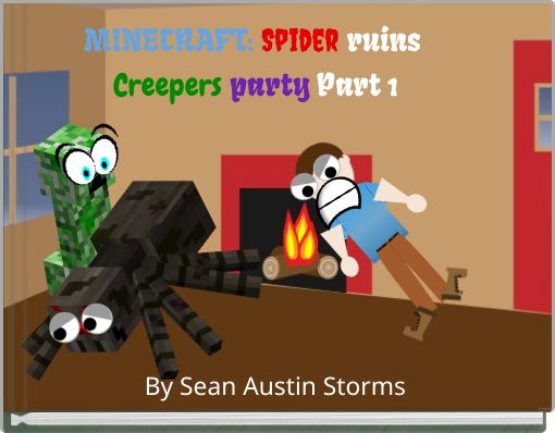 MINECRAFT: Spider ruins Creepers party Part 1