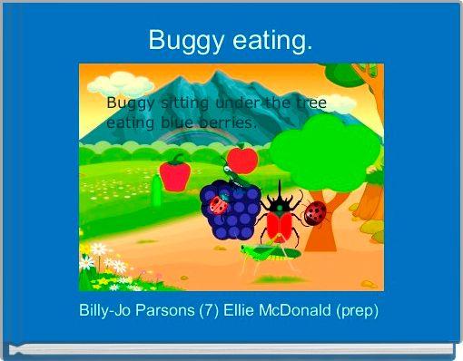 Buggy eating.