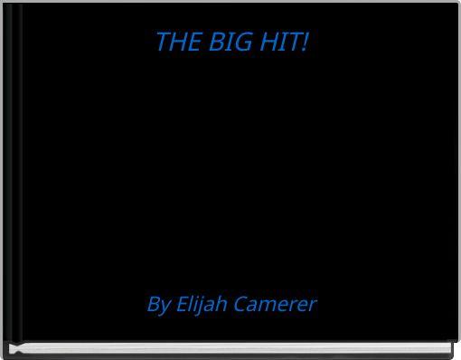 THE BIG HIT!