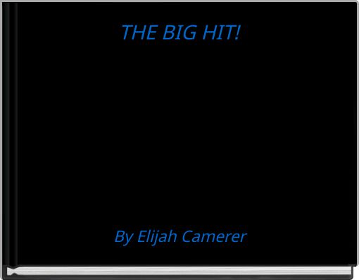 THE BIG HIT!