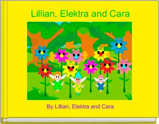 Lillian, Elektra and Cara
