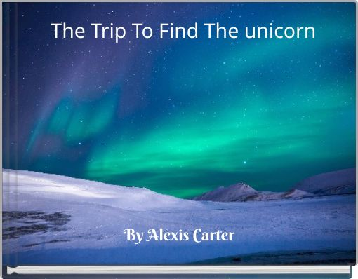 The Trip To Find The unicorn
