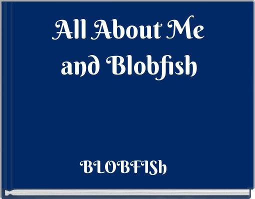 All About Meand Blobfish