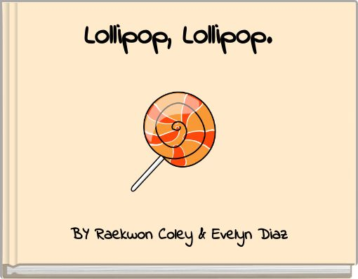 Lollipop, Lollipop.