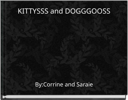KITTYSSS and DOGGGOOSS