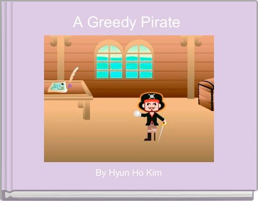 A Greedy Pirate