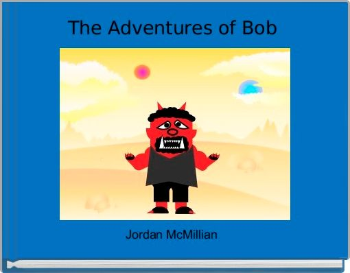 The Adventures of Bob