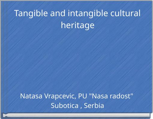 Tangible and intangible cultural heritage