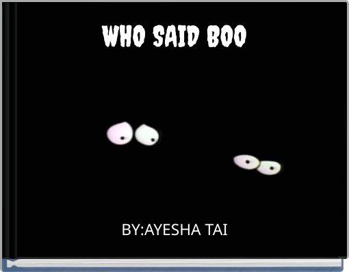 WHO SAID BOO