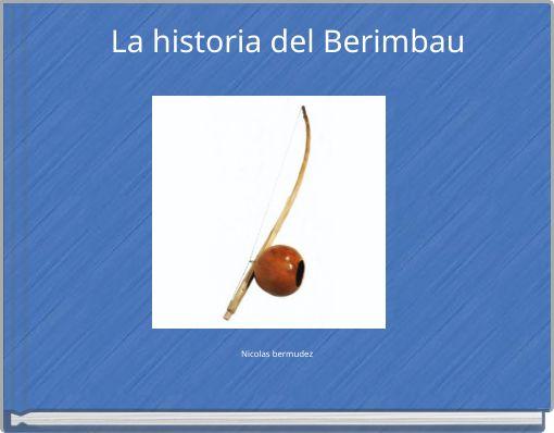 La historia del Berimbau
