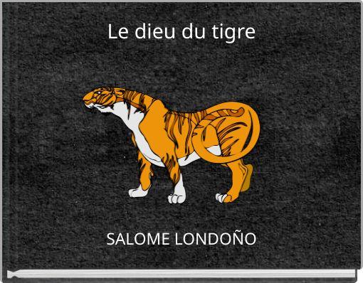 Le dieu du tigre