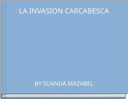 LA INVASION CARCABESCA