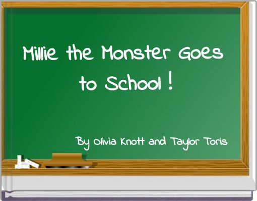 Millie the Monster Goes to School !