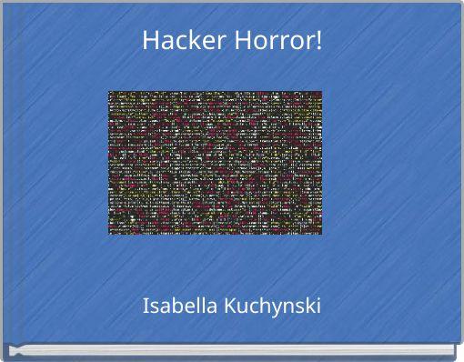 Hacker Horror!