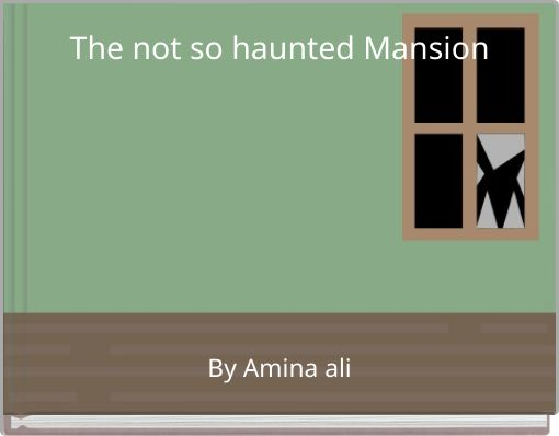The not so haunted Mansion