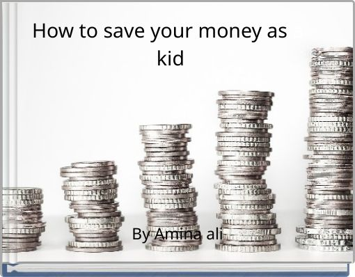 How to save your money as a kid