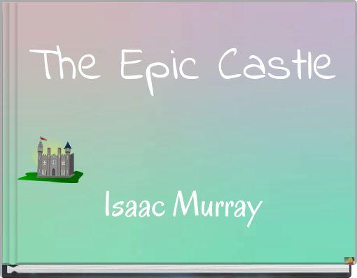 The Epic Castle