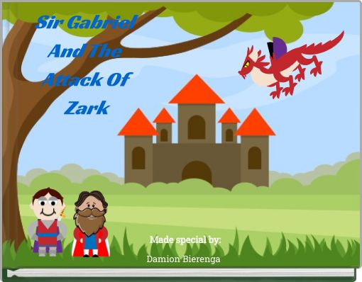 Sir Gabriel And The Attack Of Zark