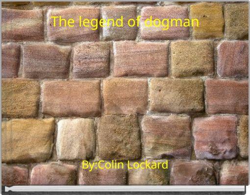 The legend of dogman