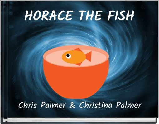 HORACE THE FISH