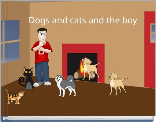 Dogs and cats and the boy