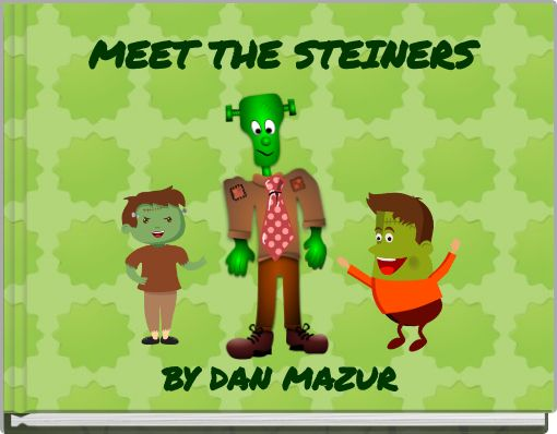 MEET THE STEINERS