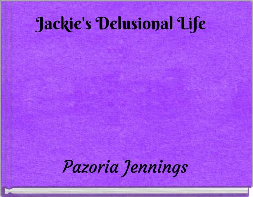 Jackie's Delusional Life