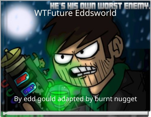 WTFuture Eddsworld
