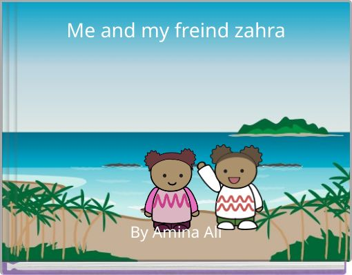 Me and my freind zahra