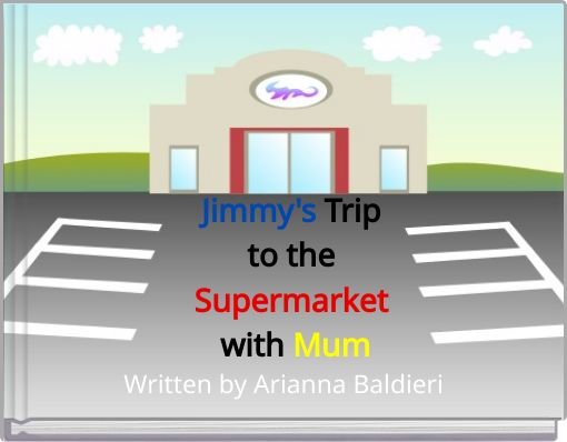Jimmy's Trip to the Supermarket with Mum